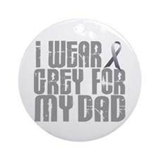 I Wear Grey For My Dad 16 Ornament (Round)