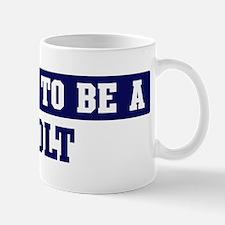 Proud to be Bolt Mug