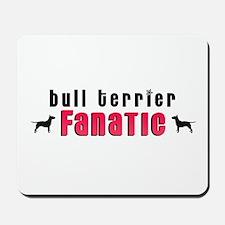 Bull Terrier Fanatic Mousepad
