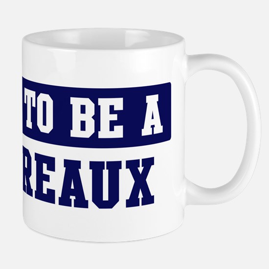 Proud to be Boudreaux Mug