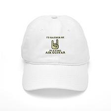 Rather Be Playing Air Guitar Baseball Cap