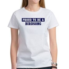 Proud to be Birdsong Tee