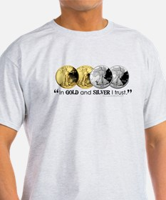 In Gold & Silver I Trust T-Shirt