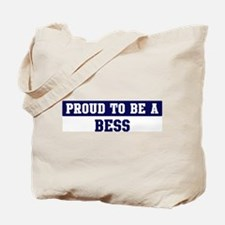 Proud to be Bess Tote Bag