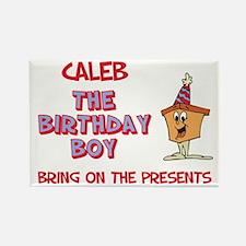 Caleb - The Birthday Boy Rectangle Magnet