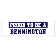 Proud to be Bennington Bumper Bumper Sticker