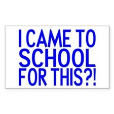 Came To School Rectangle Decal