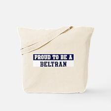 Proud to be Beltran Tote Bag