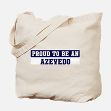 Proud to be Azevedo Tote Bag