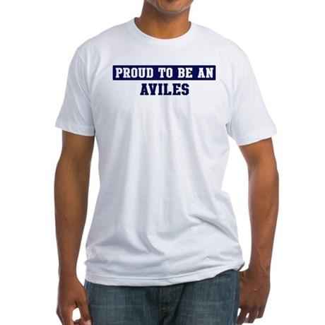 Proud to be Aviles Fitted T-Shirt