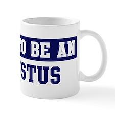 Proud to be Augustus Mug