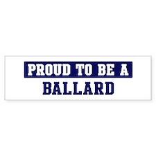 Proud to be Ballard Bumper Bumper Sticker
