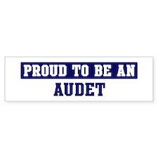 Proud to be Audet Bumper Bumper Sticker