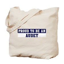 Proud to be Audet Tote Bag