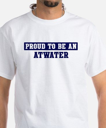 Proud to be Atwater White T-Shirt