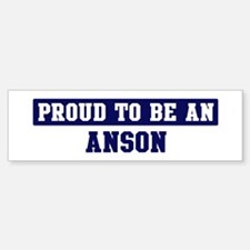 Proud to be Anson Bumper Bumper Bumper Sticker