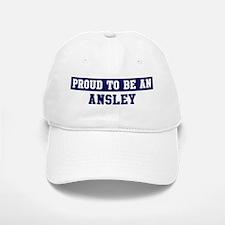 Proud to be Ansley Baseball Baseball Cap