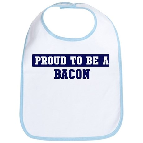 Proud to be Bacon Bib