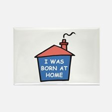 I was born at home Rectangle Magnet