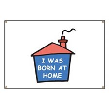 I was born at home Banner