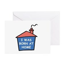 I was born at home Greeting Cards (Pk of 10)