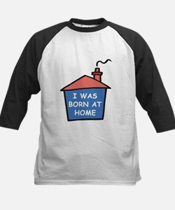 I was born at home Tee