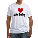 I Love Auto Racing (Front) Fitted T-Shirt