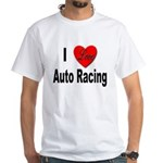 I Love Auto Racing (Front) White T-Shirt