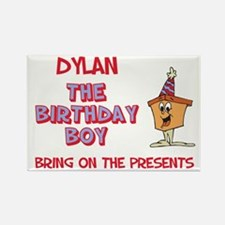 Dylan - The Birthday Boy Rectangle Magnet