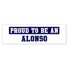 Proud to be Alonso Bumper Bumper Sticker