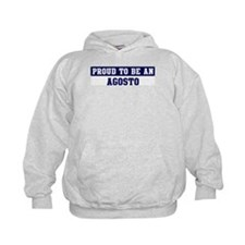 Proud to be Agosto Hoodie