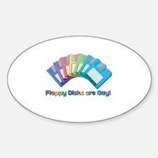 Floppy disks are Gay Oval Decal