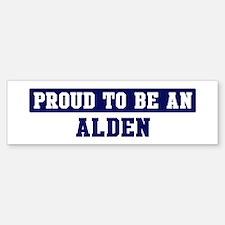 Proud to be Alden Bumper Bumper Bumper Sticker