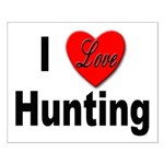 I Love Hunting Small Poster