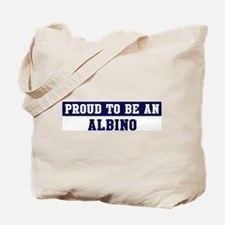 Proud to be Albino Tote Bag