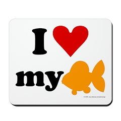 I love my goldfish Mousepad
