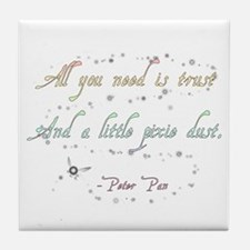 Trust and Pixie Dust Tile Coaster