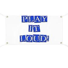 Play it Loud - Blue Banner