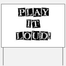 Play it Loud - Black Yard Sign