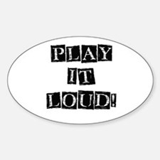 Play it Loud - Black Oval Decal