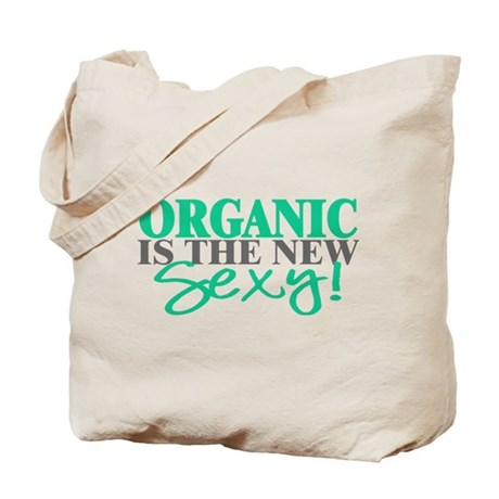 Organic Is The New Sexy! Tote Bag