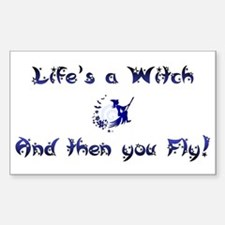 Life's a Witch Rectangle Decal