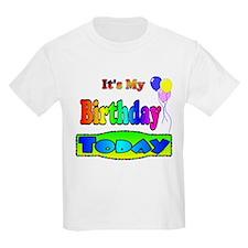 It's My Birthday Today T-Shirt