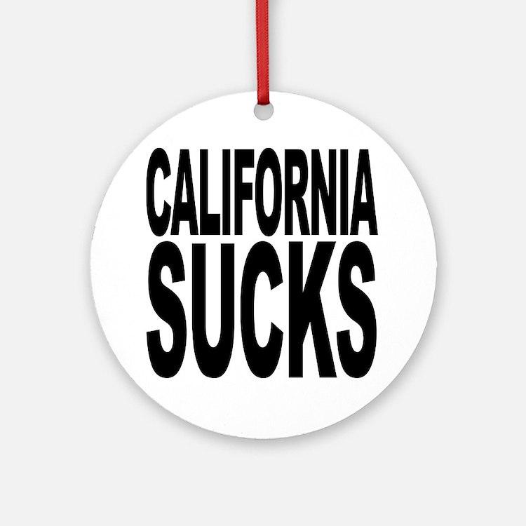 California Sucks Ornament (Round)