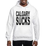 Calgary Sucks Hooded Sweatshirt