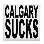 Calgary Sucks Tile Coaster