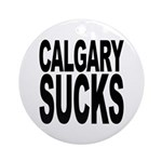 Calgary Sucks Ornament (Round)