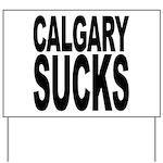 Calgary Sucks Yard Sign