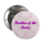Brother of the Bride Pink Hearts Button