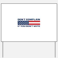 Don't Complain Yard Sign